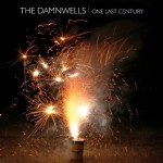 The Damwells - One Last Century