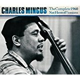 Buy Charles Mingus: The Complete 1960 Nat Hentoff Sessions New or Used via Amazon