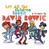 Buy Let All the Children Boogie: A Tribute to David Bowie New or Used via Amazon