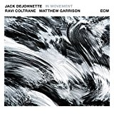 Buy Jack DeJohnette / Ravi Coltrane / Matthew Garrison In Movement New or Used via Amazon