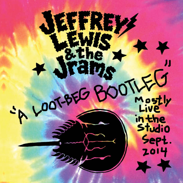 Rent Jeffrey Lewis & the Jrams: A Loot-Beg Bootleg via Bandcamp