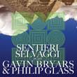 Sentieri Selvaggi – Plays Gavin Bryars and Phillip Glass
