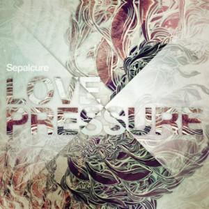 Sepalcure - Love Pressure