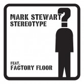 cover of Mark Stewart Stereotype remixes