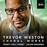 Buy Julian Wachner & Trinity Wall Street - Trevor Weston: Choral Works New or Used via Amazon