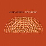 Buy Marisa Anderson – Into the Light New or Used via Amazon