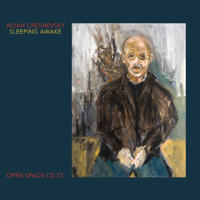 Buy Noah Creshevsky - Sleeping Awake via Bandcamp