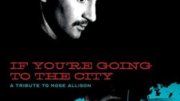 If You're Going To The City: A Tribute To Mose Allison If You're Going To The City: A Tribute To Mose Allison Various artists